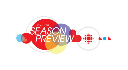 CBC ANNOUNCES 2016-17 SEASON ANCHORED BY DISTINCTLY CANADIAN CONTENT