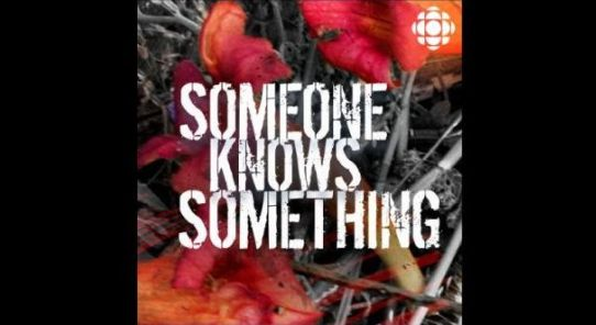 CBC'S HIT SERIALIZED CRIME PODCAST SOMEONE KNOWS SOMETHING RETURNS FOR SEASON 3 ON NOVEMBER 7