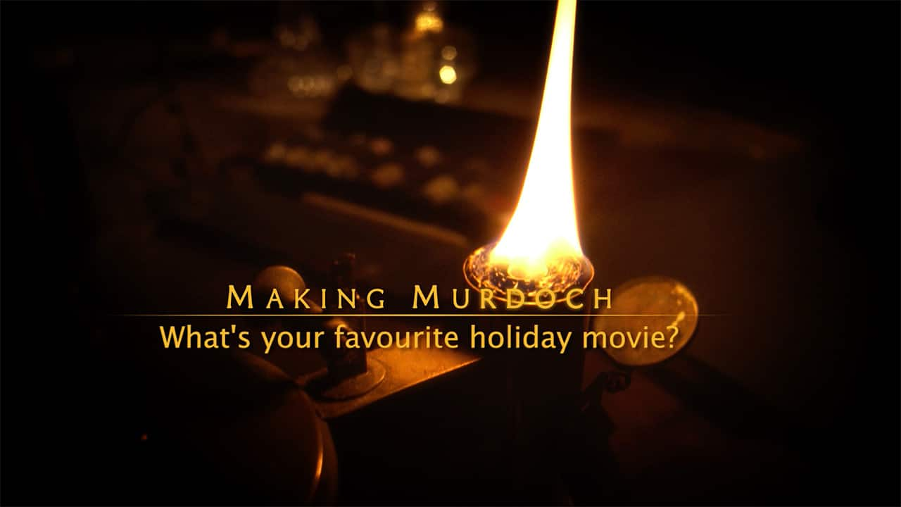 Making Murdoch: What's your favourite holiday movie?