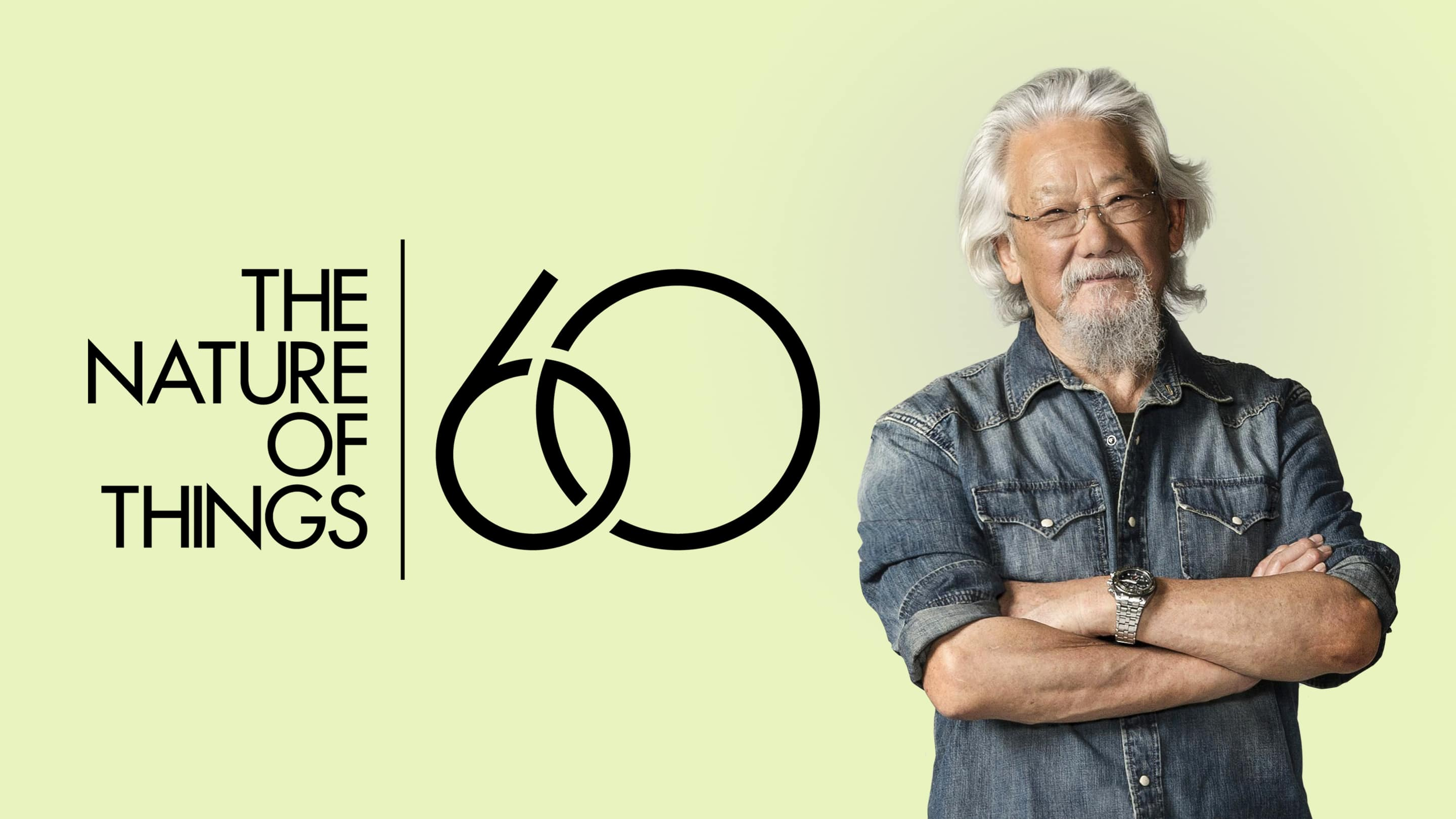Nature of Things 60 with David Suzuki