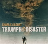Music Review:  Charlie A'Court - Triumph & Disaster