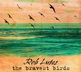 Music Review:  Rob Lutes - The Bravest Birds