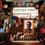 Music Review:  Shotgun Jimmie - Everything, Everything