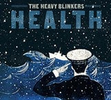 Music Review:  The Heavy Blinkers - Health