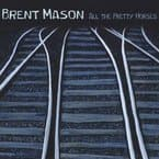 Music Review:  Brent Mason - All The Pretty Horses