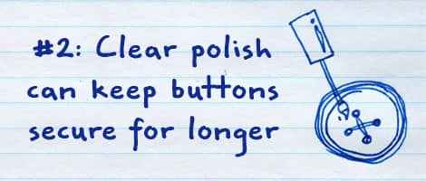 #2: Clear polish can keep secure for longer.