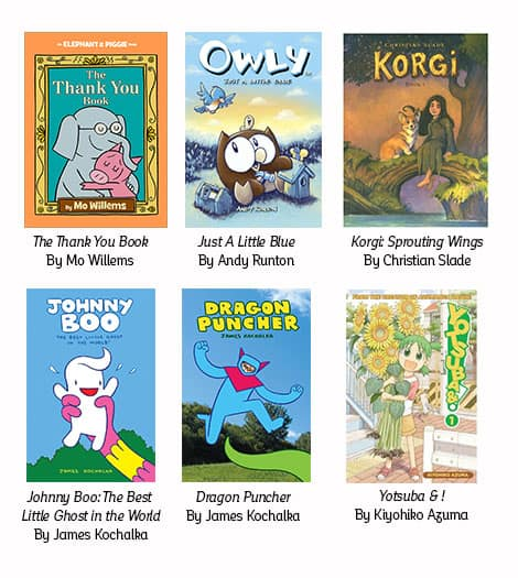 Book Covers: The Thank You Book by Mo Willems; Owly by Andy Runton; Korgi by Christian Slade; Johnny Boo by James Kochalka; Dragon Puncher James Kochalka and Yotsuba & ! by Kiyohiko Azuma
