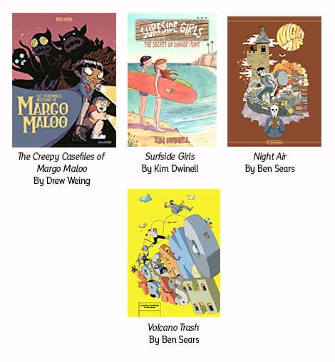 Book covers: The Creepy Casefiles of Margo Maloo by Drew Weing; Surfside Girls by Kim Dwinell, Night Air and Volcano Trash — both books by Ben Sears.