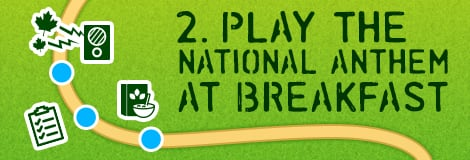 2. Play the National Anthem at Breakfast.