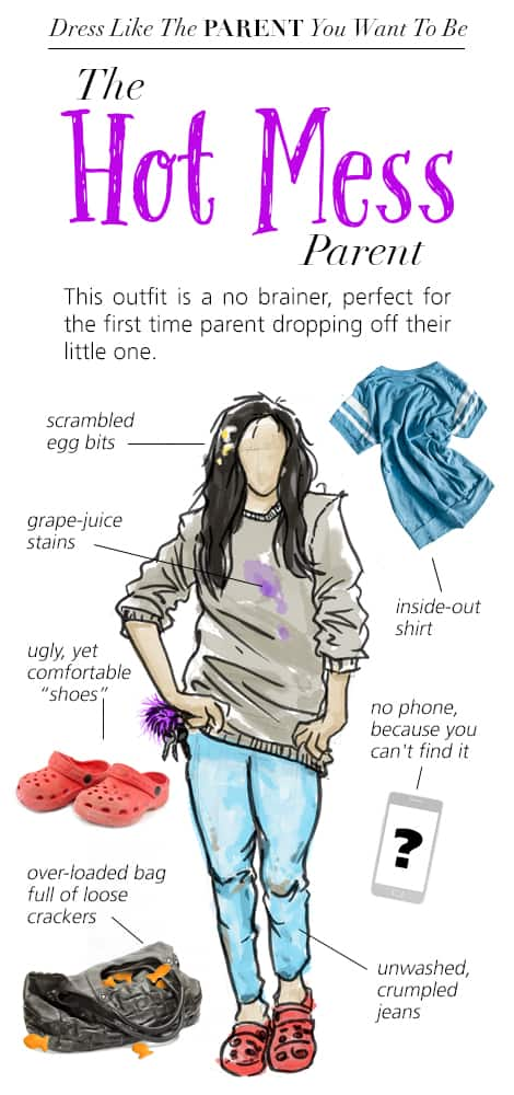 Dress Like the Parent You Want to Be: The Hot Mess Parent. An illustration that looks like a page from a fashion magazine.