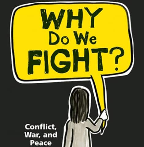 Book cover: Why Do We Fight: Conflict, War, and Peace (Niki Walker)
