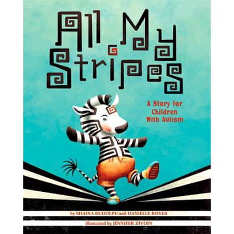 Book cover All My Stripes A Story for Children with Autism by Shaina Rudolph and Danielle Royer and illustrated by Jennifer Zivoin
