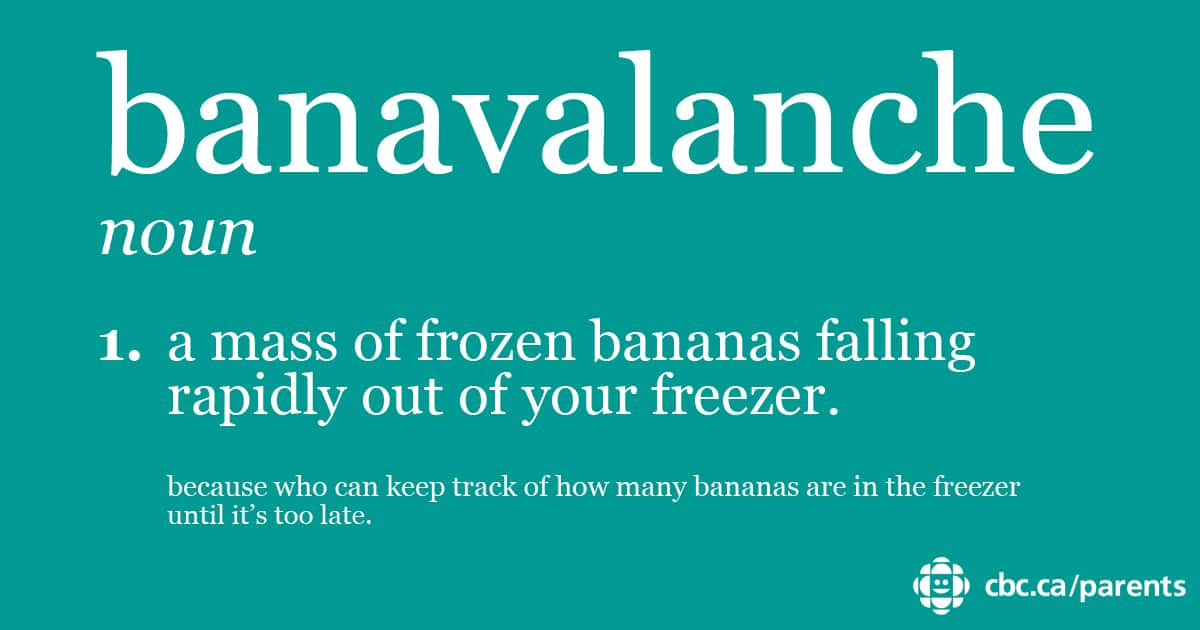 Banavalanche: a mass of frozen bananas falling rapidly out of your freezer.