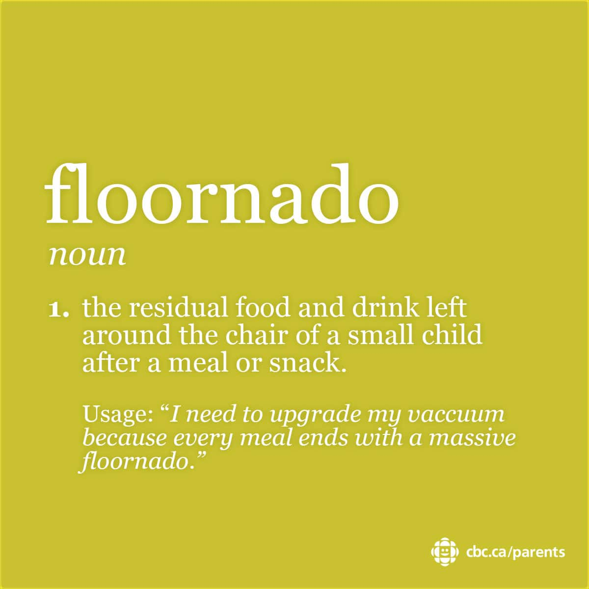 Floornado: the residual food and drink left around the chair of a small child after a meal or snack.