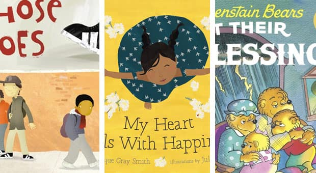 A collage of three of the books featured: Those Shoes, My Heart Fills with Happiness and The Berenstain Bears Count Their Blessings