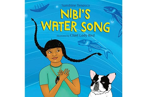 Book cover: Nibi's Water Song by Sunshine Tenasco and Chief Lady Bird