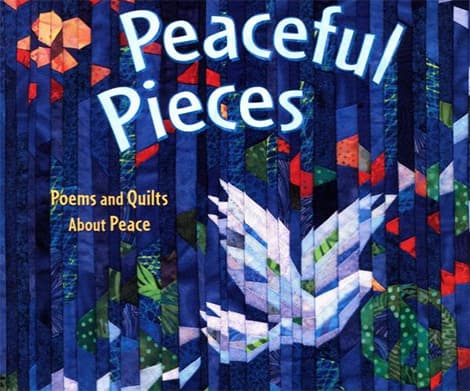 Peaceful Pieces: Poems and Quilts About Peace (Anna Grossnickle Hines)