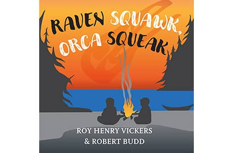 Book cover: Raven Squawk, Orca Squeak by Roy Henry Vickers and Robert