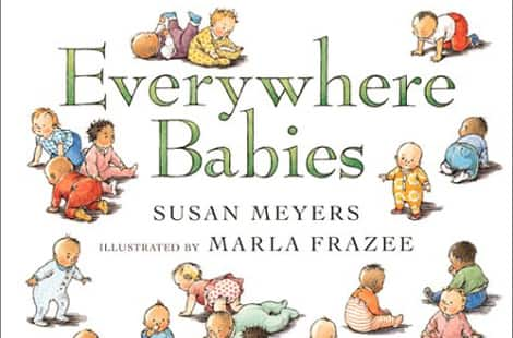 Book cover: Everywhere Babies by Susan Meyers, illustrated by Marka Frazee