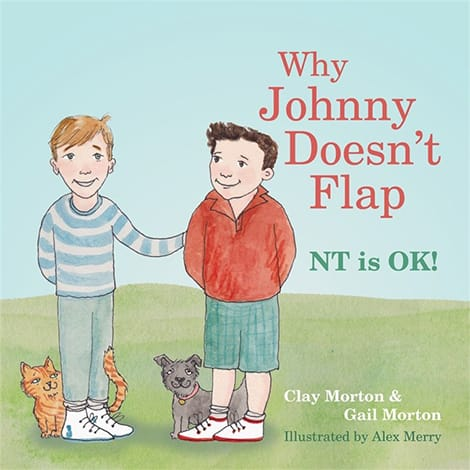Book cover Why Johnny Doesn't Flap NT is OK! by Clay & Gail Morton and illustrated by Alex Merry