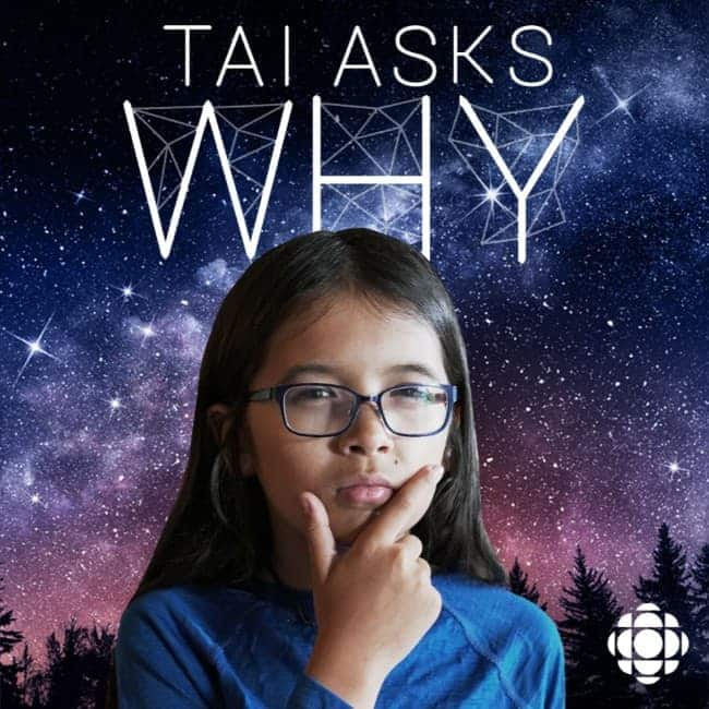Podcasts | Tai Asks Why | cbc ca Podcasts | CBC Radio