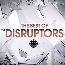 The Best of the Disruptors