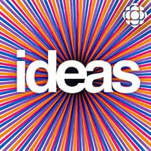 023233aeff869 Podcasts | Ideas | cbc.ca Podcasts | CBC Radio