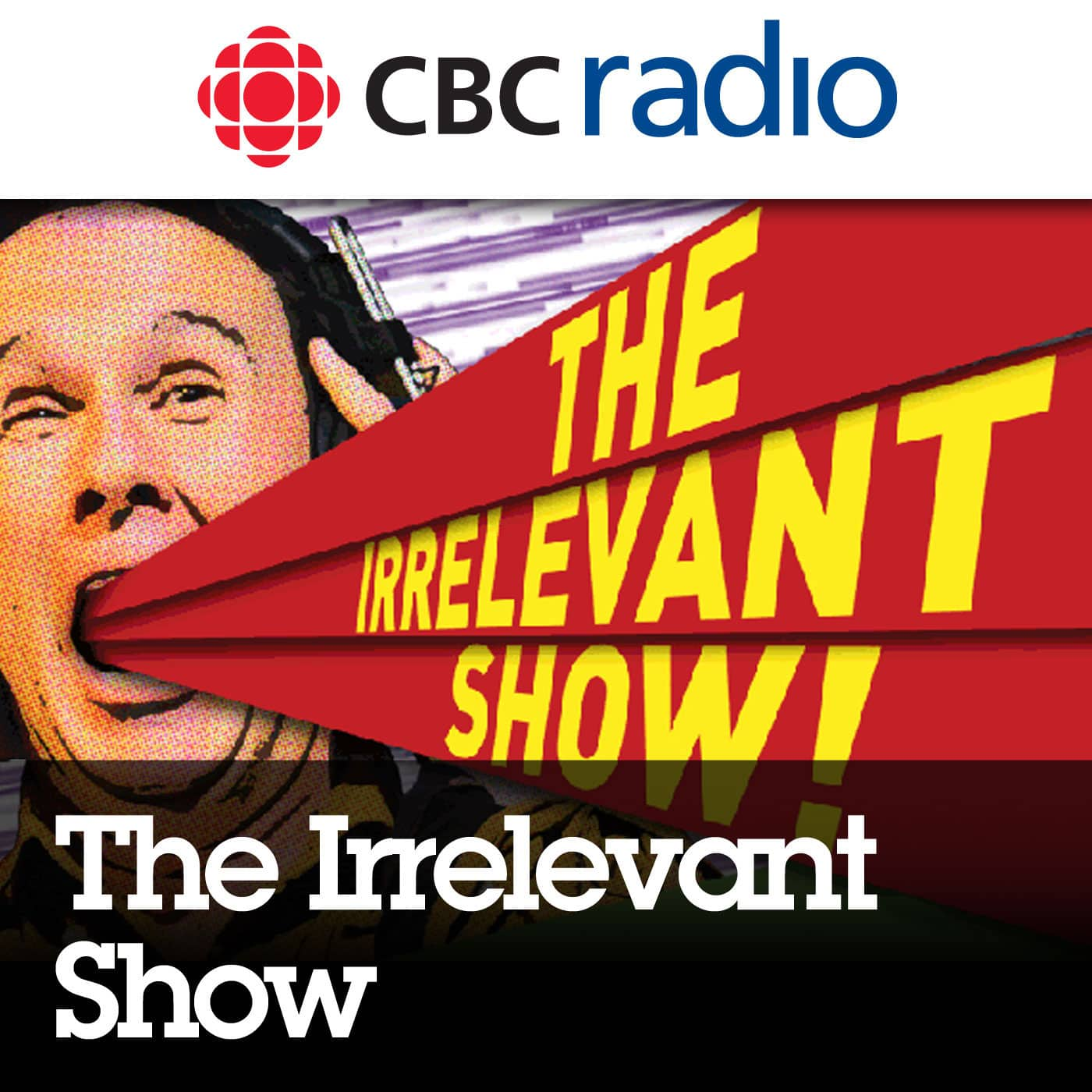 Episodes of The Irrelevant Show from CBC Radio
