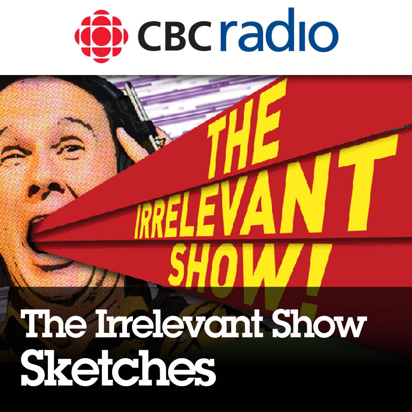 The Irrelevant Show: Sketches from CBC Radio