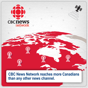 CBC News Network reaches more Canadians than any other News Channel.