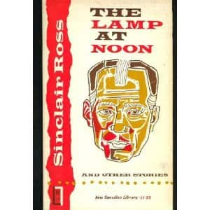 the lamp at noon author sinclair ross essay Books by sinclair ross  the lamp at noon and other stories by  these are all the books on goodreads for this author to add more books,.