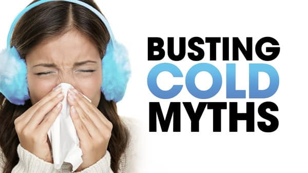 Busting Common Cold Myths