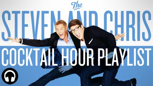 Steven and Chris Cocktail Hour Playlist
