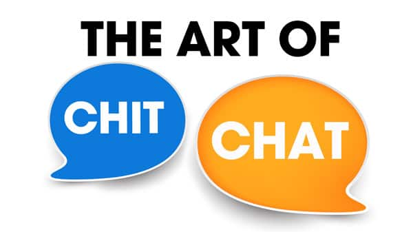 The Art of Chit Chat