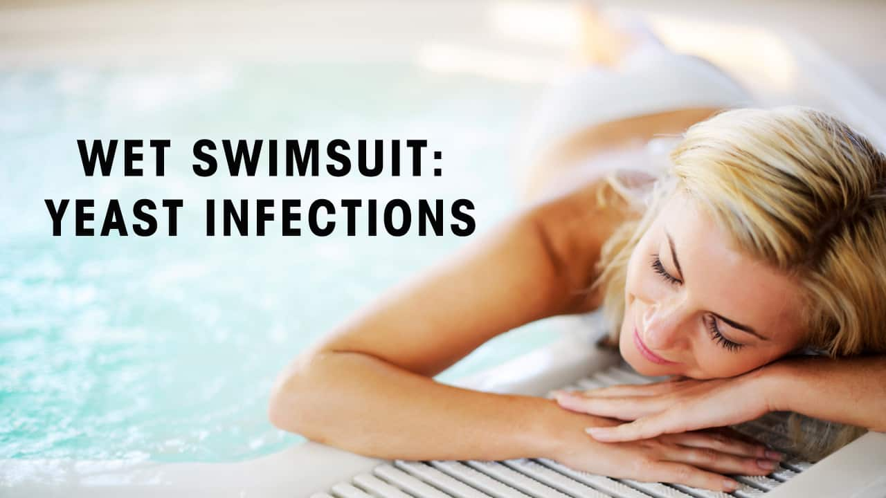 wet swimsuits cause yeast infections