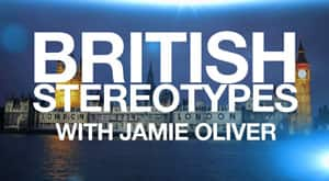 British Stereotypes With Jamie Oliver