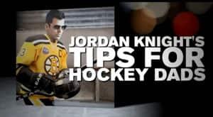 Jordan Knight's Tips for Hockey Dads
