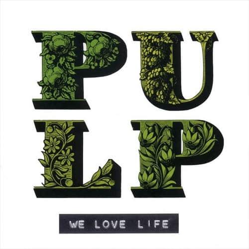 Pulp — We Love Life (2001)