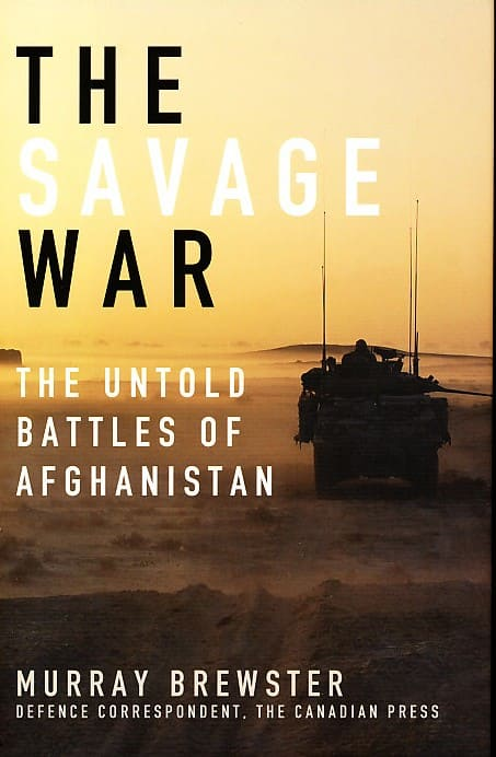 The Savage War: The Untold Battles of Afghanistan — Murray Brewster