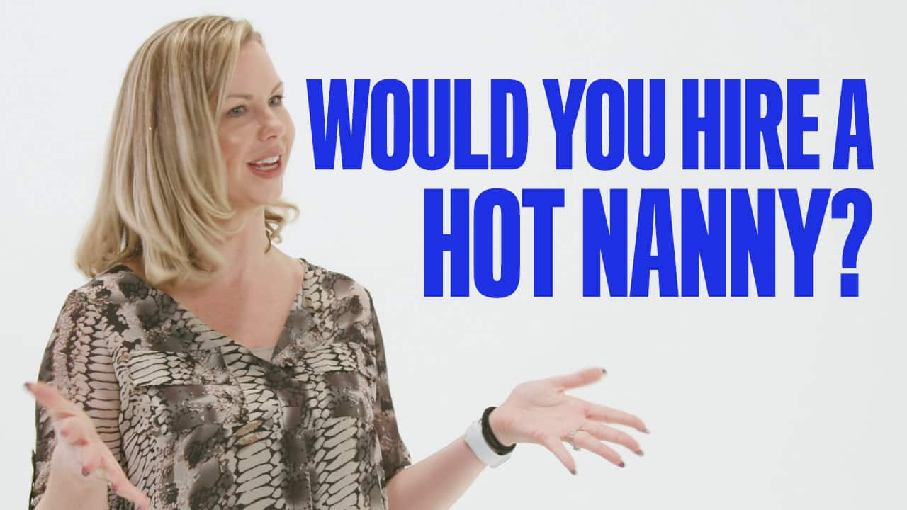 Workin' Moms Ask: Would you hire a hot nanny?